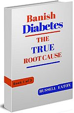 Banish Diabetes: the true root cause